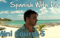Learn Spanish With Paul – Mini Course 5