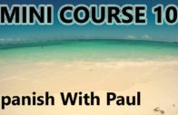 Learn Spanish With Paul – Mini Course 10