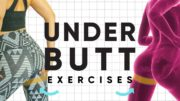 5 Underbutt Isolation Exercises for Ultimate Booty Lift