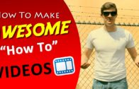 "How To Make A Video – Making Effective ""How To"" YouTube Videos (Tutorial)"