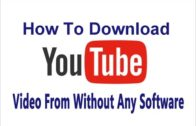 How To Download Video From Youtube Without Any Software