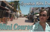 Learn Spanish With Paul – Mini Course 3