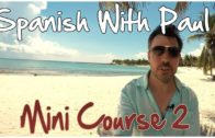 Learn Spanish With Paul – Mini Course 2