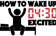 How to Wake up at 4:30 AM and be Excited – 4 Simple Steps to Wake up Early